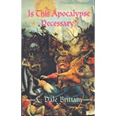 Is This Apocalypse Necessary? by C. Dale Brittain