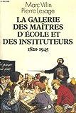 La Galerie des maîtres d'école et des instituteurs : 1820-1945
