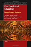 img - for Practice-Based Education: Perspectives and Strategies book / textbook / text book