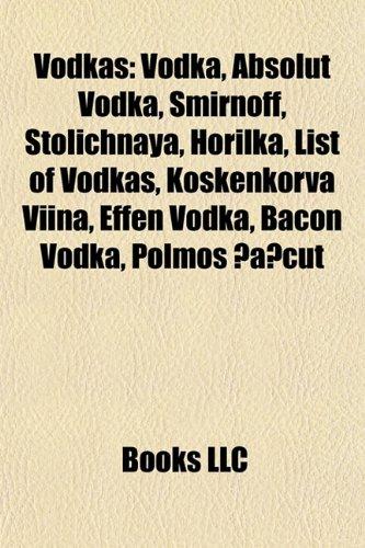 vodkas-vodka-absolut-vodka-smirnoff-bacon-vodka-stolichnaya-nalewka-list-of-vodkas-vodka-war-koskenk
