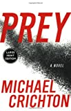 Prey (Large Print) (0060536985) by Michael Crichton