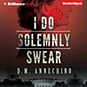 I Do Solemnly Swear | [D. M. Annechino]