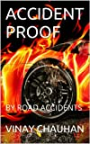 ACCIDENT PROOF: BY ROAD ACCIDENTS