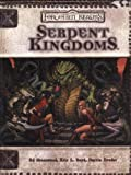 Serpent Kingdoms (Dungeon & Dragons d20 3.5 Fantasy Roleplaying, Forgotten Realms Supplement) (0786932775) by Greenwood, Ed