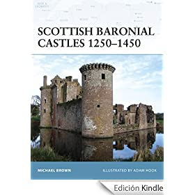 Scottish Baronial Castles 1250-1450: 82 (Fortress)