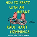How to Party with an Infant Audiobook by Kaui Hart Hemmings Narrated by Joy Osmanski