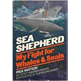 Sea Shepherd: My Fight for Whales and Seals ~ Paul Watson