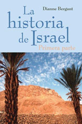 La historia de Israel - Primera parte (Spanish Edition)
