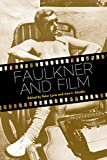 Faulkner and Film (Faulkner and Yoknapatawpha)