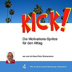 Wie du deine private Beziehung verbessert (Kick! 4) Hörbuch