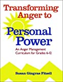 img - for Transforming Anger to Personal Power: An Anger Management Curriculum for Grades 6-12 book / textbook / text book