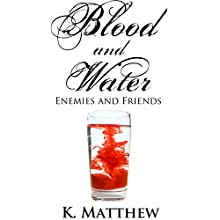 Enemies and Friends (Blood and Water Book 2) (       UNABRIDGED) by K Matthew Narrated by Audrey Lusk
