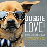 img - for Doggie Love! Why we love dogs so much. book / textbook / text book