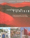 echange, troc Azedine Beschaouch, Myriam Erraïs Borges, Salah Jabeur - Confidences de Tunisie : Vingt promenades culturelles et touristiques incontournables