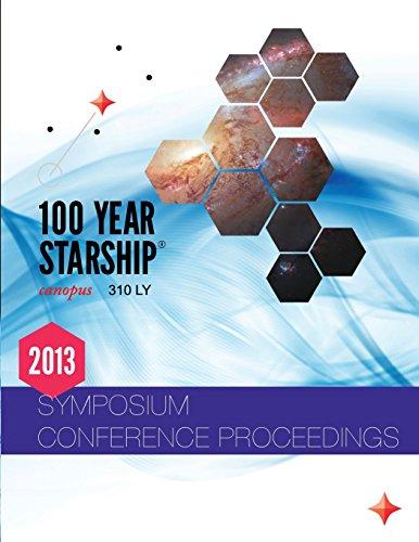 100 Year Starship 2013 Public Symposium Conference Proceedings