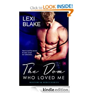 The Dom Who Loved Me, Masters and Mercenaries, Book 1 Lexi Blake
