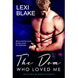 The Dom Who Loved Me (Masters and Mercenaries) ~ Lexi Blake