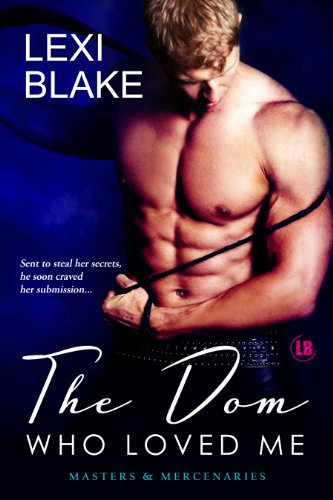 The Dom Who Loved Me (Masters and Mercenaries)