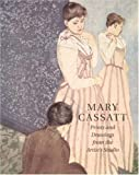 Mary Cassatt: Prints and Drawings from the Artist's Studio (069108887X) by Warren Adelson