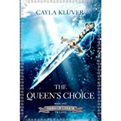 The Queen's Choice: Heirs of Chrior | Cayla Kluver