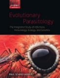 img - for Evolutionary Parasitology: The Integrated Study of Infections, Immunology, Ecology, and Genetics (Oxford Biology) book / textbook / text book