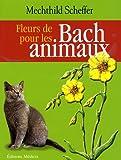 echange, troc Mechthild Scheffer - Fleurs de Bach pour les animaux