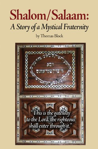 Shalom/Salaam: A Story of a Mystical Fraternity, by Thomas Block
