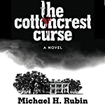 The Cottoncrest Curse: A Novel | Michael H. Rubin