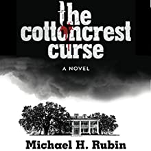 The Cottoncrest Curse: A Novel (       UNABRIDGED) by Michael H. Rubin Narrated by Neil Holmes