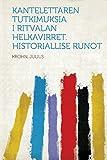 img - for Kantelettaren Tutkimuksia I Ritvalan Helkavirret. Historiallise Runot (Finnish Edition) book / textbook / text book