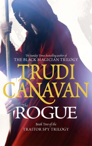 Trudi Canavan - The Rogue: Book 2 of the Traitor Spy (Traitor Spy Trilogy) (English Edition)