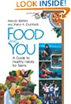 Food and You: A Guide to Healthy Habi...
