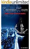 VampireWolfe: Eine Prophezeiung
