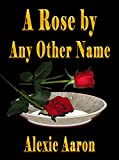 A Rose by Any Other Name (Haunted Series Book 18)