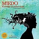 Miedo [Fear]: El enemigo que hemos creado Audiobook by Paola Rioseco Narrated by Silvana Ghivarello