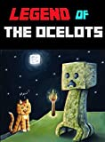 Legend Of The Ocelots- A Minecraft Novel