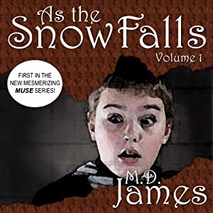 As the Snow Falls, Vol. 1: Muse Series, Book 1 | [M. D. James]