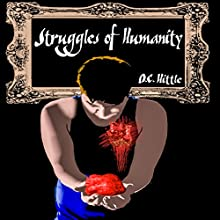 Struggles of Humanity: Second Edition Audiobook by D.C. Hittle Narrated by Sean Tivenan