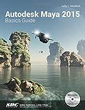 Kelly L. Murdock Autodesk Maya 2015 Basics Guide