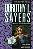 Dorothy L. Sayers Dorothy L. Sayers: On the Case With Lord Peter Wimsey : Three Complete Novels/Strong Poison/Have His Carcase/Unnatural Death