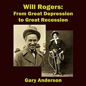 Will Rogers: From Great Depression to Great Recession | [Gary Anderson]