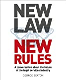 NewLaw New Rules - A conversation about the future of the legal services industry (English Edition)