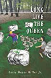 Long Live the Queen (0595274498) by Miller, Larry