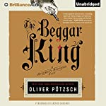 The Beggar King: A Hangman's Daughter Tale | Oliver Pötzsch,Lee Chadeayne (translated by)