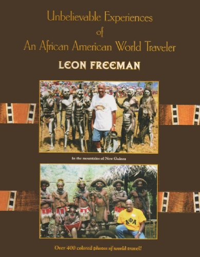 Unbelievable Experiences of an African American World Traveler