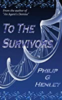 To The Survivors [Kindle Edition]