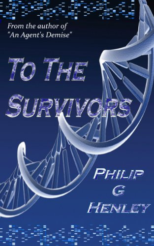 Book: To The Survivors by Philip G Henley
