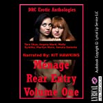Menage Rear Entry Volume One: Five Explicit FFM Menage a Trois Stories with First Anal Sex | Tara Skye,Angela Ward,Molly Synthia,Marilyn More,Sonata Sorento
