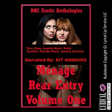 Menage Rear Entry Volume One: Five Explicit FFM Menage a Trois Stories with First Anal Sex (       UNABRIDGED) by Tara Skye, Angela Ward, Molly Synthia, Marilyn More, Sonata Sorento Narrated by Kit Hawkins