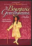 echange, troc le Bourgeois Gentilhomme de Molière par Cie Colette Roumanoff